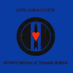 Love And Rockets - Seventh Dream Of Teenage Heaven: buy LP, Album, Gat at Discogs