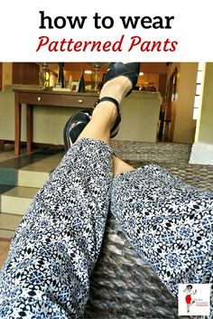 patterned pants, tips for wearing, fashion over 40