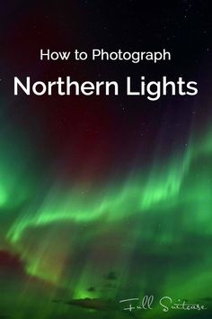 How to see and photograph Northern Lights if you are not a pro. Simple tips based on my experience watching and photographing auroras in Iceland.