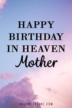 Happy birthday wishes to your mother in heaven. Read here for more sweet sentiments for mom on her birthday. Wishing Someone Happy Birthday, Happy Birthday In Heaven, Happy Birthday Wishes, Funeral Eulogy, Mother In Heaven, Service Ideas, Grief Loss, Words Of Comfort, Losing A Loved One
