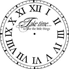 Remove the words and this will make an awesome stencil. Cut out white areas around the edge and inside the circle cut out the numbers? Clock Face Printable, Images Vintage, Retro Vintage, Diy Clock, Clock Craft, Clock Ideas, Tampons, Copics, Digital Stamps