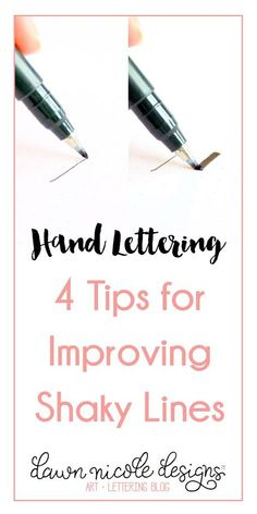 Hand Lettering: 4 Tips for Improving Shaky Lines. Even with the imperfect nature of hand lettering, there are still ways to improve your work of course! http://dawnnicoledesigns.com