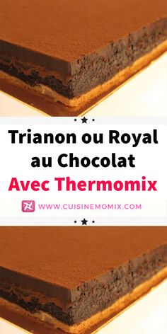 Trianon or Royal Chocolate with Thermomix - - Birthday Snacks, Cake Recipes, Dessert Recipes, Thermomix Desserts, Candy Cookies, Love Chocolate, Light Recipes, Italian Recipes, Banana Bread
