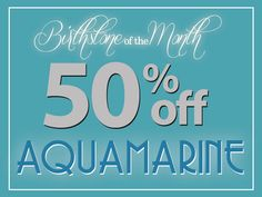 Take advantage of the #birthstone of the month, 50% off #Aquamarine #jewelry now thru #March, some exclusions may apply.