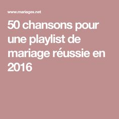 50 chansons pour une playlist de mariage réussie en 2016 Wedding Song List, Wedding Dj, Wedding Ideas, Marry Me, Bridal Collection, Reception, Invitations, Weeding, Hacks