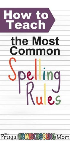 how to homeschool how to teach the most common spelling rules | Oulike hulpbronne vir tuisskolers