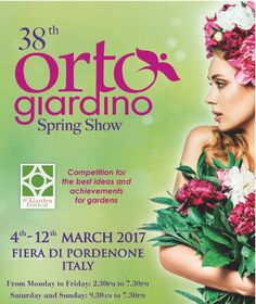 2017 - Orto Giardino - Exhibit of floriculture, nursery products, horticulture and outdoor furniture March 4-12, in Pordenone, Viale Treviso, 1, about 90 miles northeast of Vicenza. Mondays-Fridays 2:30-7:30 p.m.; Saturdays- Sundays 9:30 a.m. – 7:30 p.m.; admission fee: €8; reduced € 6 for children 13-18; free entrance for children younger than 13