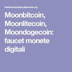 Moonbitcoin, Moonlitecoin, Moondogecoin: faucet monete digitali