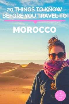 20 Things to Know Before you Travel to Morocco - The Hostel Girl 1