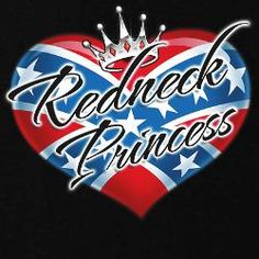 That's me I'm a rebel redneck princess!