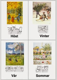 Swedish sign language : seasons of the year. Japanese Sign Language, Swedish Language, Learn Swedish, Sign Language Phrases, French Signs, Baby Barn, Seasons Of The Year, Kids Corner, Science Education