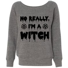 Wideneck No Really, I'm a Witch Halloween Sweatshirt Sweater Ladies... ($28) ❤ liked on Polyvore featuring tops, hoodies, sweatshirts, shirts, sweatshirts hoodies, sweat tops, slouchy sweatshirt, sweat shirts and slouchy tops
