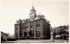 Old Alachua County courthouse which was torn down about 40 or so years ago.  What a shame!
