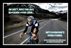 Give that cyclist space! It is alright to slow down and wait until it is safe to pass a cyclist -- you can delay that trip by :30 seconds. That cyclist is someone's dad, mom, brother, sister, son, or daughter.