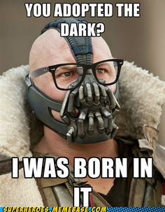 hipster Bane - born in the dark before it was cool. This is so stupid but I stilled loled :/ so. easily. amused.