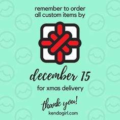Hey friends! Remember to order by 12/15 so Santa's elf (me) can get your cute things to you before xmas! 🎄🎁💚❤️❇️