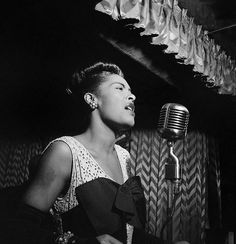Billie Holiday! My feel good music! I play her stuff and instantly feel better :) I 'be never heard a voice that evokes so much raw emotion like hers.