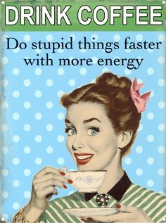New Drink Coffee Do Stupid Things Faster Tin Sign | eBay