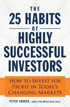 Money Talk >> Rethinking the way you buy, own stock  Book Review: 'The 25 Habits of Highly Successful Investors: How to Invest for Profit in Today's Changing Markets'