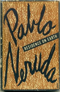 Pablo Neruda, Residence On Earth.  Norfolk: New Directions, (1946). First edition in English.
