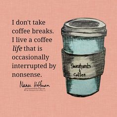 One of the necessities in my life is coffee.