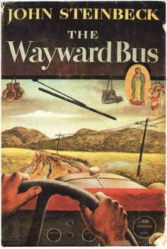 The Wayward Bus by John Steinbeck 1947 | cover by Robert Hallock