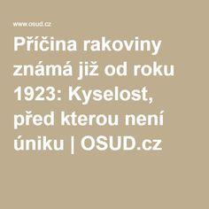 Příčina rakoviny známá již od roku 1923: Kyselost, před kterou není úniku   OSUD.cz Health Fitness, Fitness, Health And Fitness