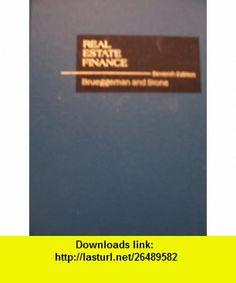 Real estate finance (9780256024449) William B Brueggeman , ISBN-10: 0256024448  , ISBN-13: 978-0256024449 ,  , tutorials , pdf , ebook , torrent , downloads , rapidshare , filesonic , hotfile , megaupload , fileserve