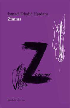 Ismael Diadié - Zimma. Es un cuento filosófico que pertenece al género del jentol (peul) o jente (songhay), propio de la curva del Níger http://vasoroto.com/?lg=mx&id=24&lid=145