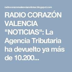 """RADIO CORAZÓN VALENCIA  """"NOTICIAS"""": La Agencia Tributaria ha devuelto ya más de 10.200..."""