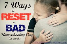 Bad homeschool days happen. Here's how you can reset those difficult days. ll lifeofahomeschoolmom.com