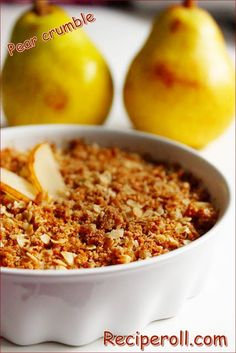 Sankeerthanam: Pear Crumble - Quick And Yummy Fall Dessert Fruit Recipes, Fall Recipes, Baking Recipes, Recipies, Sprinkles Recipe, Pink Zebra Sprinkles, Sprinkle Cookies, Oatmeal Raisin Cookies, Fall Desserts