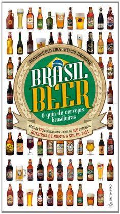 Brasil Beer. O Guia De Cervejas Brasileiras: Henrique Oliveira, Helcio Drumond: Amazon.com.br: Livros