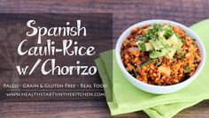 I'm totally obsessed with chorizo.. and my latest recipe is a quick way to get LOTS of flavor in a very healthy way! My Spanish Cauliflower Rice with Chorizo is great on it's own as a small meal or used as a side dish. It's Paleo and gluten free, too! [recipe]