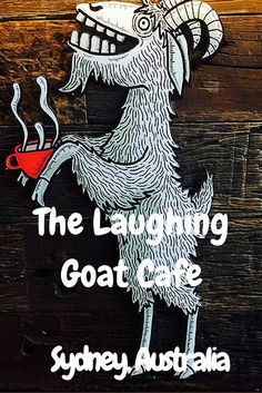 A Cafe that Gives Back to the community, and is total fun. The Laughing Goat Cafe in Sydney, Australia