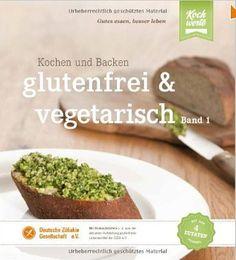 Boncibus - Buch - glutenfrei und vegetarisch - Kochen und Backen Band 1 http://boncibus.com/de/book/zoeliakie-information/glutenfrei-und-vegetarisch-kochen-und-backen-band-1-8 #glutenfrei #Backen #Kochen
