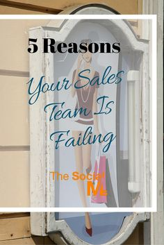 5 Reasons Your Sales Team Is Failing << The Social Ms
