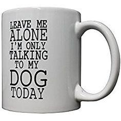 P&B Leave Me Alone Talking to My Dog Ceramic Coffee Mugs 11 oz