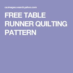 FREE TABLE RUNNER QUILTING PATTERN