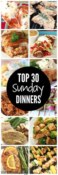 Top 30 Sunday Dinners on SixSistersStuff.com
