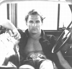let's not forget our sexy cowboy matthew   mcconaughey!