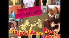 Peter and the test tube babies - The loud blaring punk rock ( Full album )