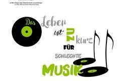 Silhouette plotter file free, Plotter Datei kostenlos, plotter freebie, Musik, music, das leben ist zu kurz für schlechte Musik