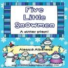 "Your students will love pretending they are the 5 little snowmen with this fun activity!  I have included the poem ""5 Little Snowmen"" along with 5 ..."