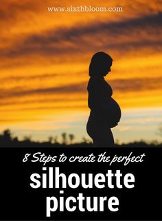 Photography Tips | 8 Steps to Create the Perfect Silhouette Picture, silhouette picture tips, tips for silhouette pictures
