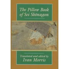 The Pillow Book of Sei Shonagon: Ivan Morris. Fascinating read from the Heian Period in Japan. Describes court life through prose, poetry, lists, and daily musings. Got Books, Used Books, Books To Read, Japanese Literature, Japanese Culture, Japanese Art, Play, History Books, Book Recommendations