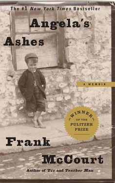 Angela's Ashes...my all time favorite book.