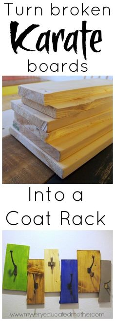 Use broken Karate boards to create your a DIY coat rack that's colorful and fun!