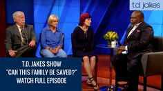 """TD Jakes Show - Episode 10 """"Can This Family Be Saved?"""""""