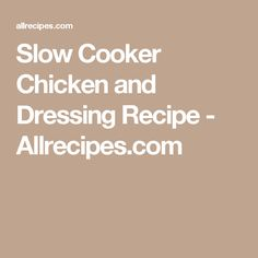 Slow Cooker Chicken and Dressing Recipe - Allrecipes.com